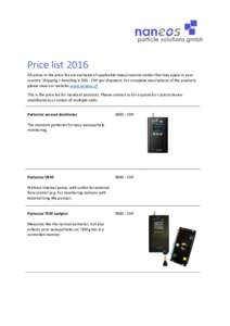 Price list 2016 All prices in the price list are exclusive of applicable taxes/customs duties that may apply in your country. Shipping + handling isCHF per shipment. For complete descriptions of the products pleas