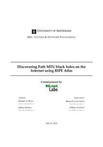 MS C . S YSTEMS & N ETWORK E NGINEERING  Discovering Path MTU black holes on the Internet using RIPE Atlas Commissioned by: