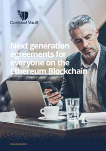 Next generation agreements for everyone on the Ethereum Blockchain  www.contractvault.io