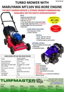 TUR-M-MT110  TURBO MOWER WITH MARUYAMA MT110V BIG BORE ENGINE THE BEST GARDEN SERVICE 2-STROKE MOWER COMBINATION AVAILABLE ON THE SOUTH AFRICAN MARKET
