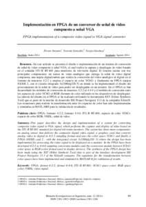 Implementación en FPGA de un conversor de señal de video compuesto a señal VGA FPGA implementation of a composite video signal to VGA signal converter Álvaro Anzueto1, Yesenia González2, Sergio Garduza3 Recibido: Ju
