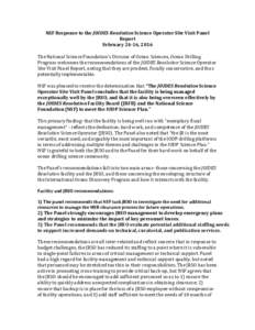 NSF Response to the JOIDES Resolution Science Operator Site Visit Panel Report February 24-16, 2016 The National Science Foundation's Division of Ocean Sciences, Ocean Drilling Program welcomes the recommendations of t