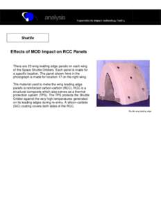 Shuttle Effects of MOD Impact on RCC Panels There are 22 wing leading edge panels on each wing of the Space Shuttle Orbiters. Each panel is made for a specific location. The panel shown here in the