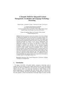 A Semantic Model for Integrated Content Management, Localisation and Language Technology Processing Dominic Jones1, Alexander O'Connor1, Yalemisew M. Abgaz2, David Lewis1 1&2