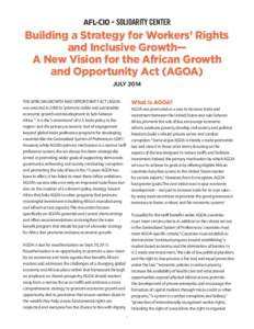 AFL-CIO • SOLIDARITY CENTER  Building a Strategy for Workers' Rights and Inclusive Growth— A New Vision for the African Growth and Opportunity Act (AGOA)