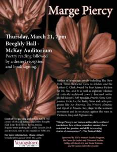 Marge Piercy Thursday, March 21, 7pm Beeghly Hall McKay Auditorium Poetry reading followed by a dessert reception and book signing.