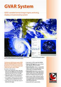 GVAR System GOES variable format image ingest, archiving, display and processing system π GVAR images showing storms over South America, and Hurricane Frances passing the Windward and Leeward islands