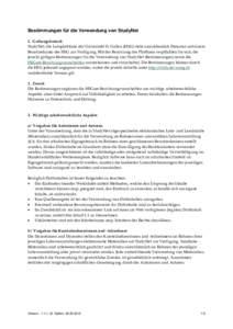 Bestimmungen für die Verwendung von StudyNet 1. Geltungsbereich StudyNet, die Lernplattform der Universität St. Gallen (HSG) steht ausschliesslich Personen mit einem Benutzerkonto der HSG zur Verfügung. Mit der Benüt