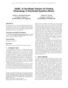 Appears in the Proceedings of the International Symposium on Software Testing and Analysis (ISSTA '15)  SAMC: A Fast Model Checker for Finding Heisenbugs in Distributed Systems (Demo) Tanakorn Leesatapornwongsa