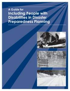 A Guide for  Including People with Disabilities in Disaster Preparedness Planning
