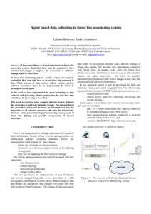 Agent based data collecting in forest fire monitoring system Ljiljana Bodrozic, Darko Stipanicev, Department for Modeling and Intelligent Systems FESB - Faculty of Electrical Engineering, Machine Engineering and Naval Ar