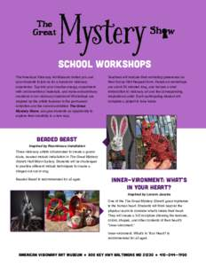 SCHOOL WORKSHOPS The American Visionary Art Museum invites you and your students to join us for a hands-on visionary experience. Tap into your creative energy, experiment