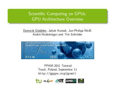 Scientific Computing on GPUs:   GPU Architecture Overview