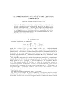 AN OVERPARTITION ANALOGUE OF THE q-BINOMIAL COEFFICIENTS JEHANNE DOUSSE AND BYUNGCHAN KIM Abstract. We define an overpartition analogue of Gaussian polynomials (also known as q-binomial coefficients) as a generating func