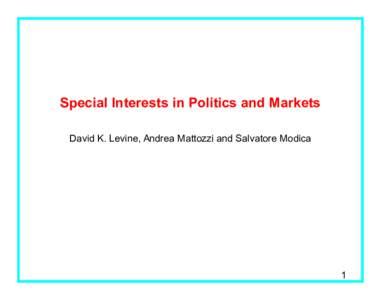 Special Interests in Politics and Markets David K. Levine, Andrea Mattozzi and Salvatore Modica 1  Lobbying in the United States