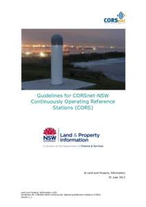 Guidelines for CORSnet-NSW Continuously Operating Reference Stations (CORS) © Land and Property Information 25 June 2012