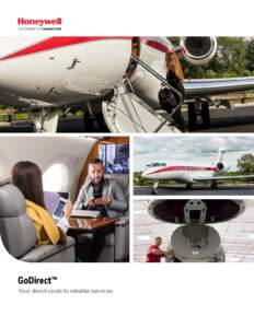 GoDirect™ Your direct route to reliable services GoDirect™ - Your Direct Route to Reliable Services There's a high demand for integrated services these days. Operators are looking for ways to improve safety, incre