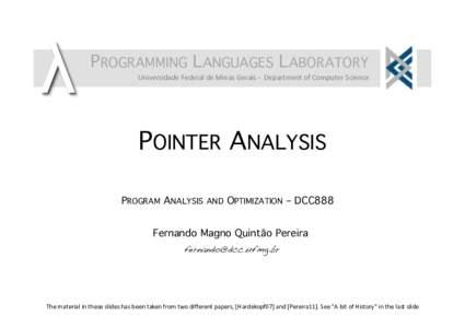 PROGRAMMING LANGUAGES LABORATORY! UniversidadeFederaldeMinasGerais-DepartmentofComputerScience POINTER ANALYSIS! PROGRAM ANALYSIS