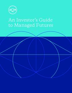 An Investor's Guide to Managed Futures Managed Futures is an alternative investment strategy that seeks to take advantage of price trends in global asset classes – an approach referred to as trend following. What ma