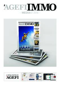 – MEDIAKIT 2018 –  A MEDIA EDITED BY Agefi IMMO is a properties and real estate magazine published by the financial and economic daily L'Agefi.
