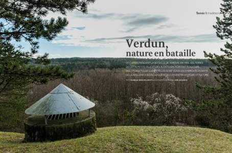 Terroir & traditions  Verdun, nature en bataille OCCUPÉES PENDANT LA BATAILLE DE VERDUN, EN 1916, LES TERRES