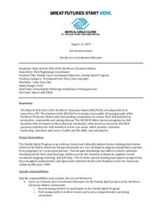 August 15, 2014 Job Announcement Family Care Coordinator/Educator Employer: Boys & Girls Club of the Northern Cheyenne Nation Supervisor: Best Beginnings Coordinator