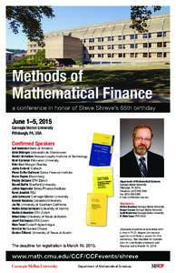 Methods of Mathematical Finance a conference in honor of Steve Shreve's 65th birthday June 1–5, 2015 Carnegie Mellon University