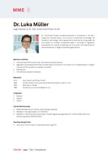Dr. Luka Müller Legal Partner, LL.M., Dipl. Swiss Fund Officer FA/IAF Dr. Luka Müller-Studer provides assistance to companies in the technology and financial sector with a focus on blockchain technology. He focuses on