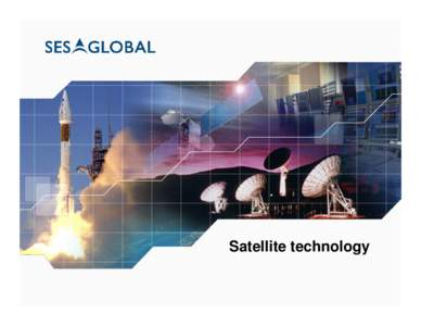 Satellite technology  Overview • What is a satellite? • The key elements of orbital position • Satellite manufacturers and design