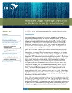 Distributed Ledger Technology: Implications of Blockchain for the Securities Industry1 JANUARYA REPORT FROM THE FINANCIAL INDUSTRY REGULATORY AUTHORITY