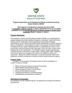 Program Information on the Graduate Certificate in Alcohol and Drug Abuse Studies (CADAS) This program is designed for students who have either: 1) completed a Master's degree or higher qualification from an accredited