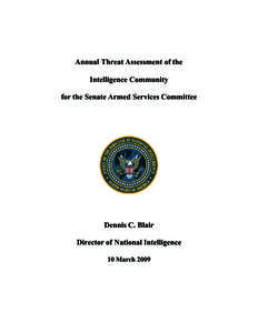 Annual Threat Assessment of the Intelligence Community for the Senate Armed Services Committee Dennis C. Blair Director of National Intelligence