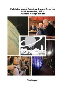 Eighth European Planetary Science Congress 8-13 September, 2013 University College London Final report