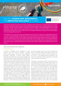 POLICY BRIEF  NATURAL HAZARD RISK ASSESSMENTS FOR IMPROVING RESILIENCE IN EUROPE  The ENHANCE project has received