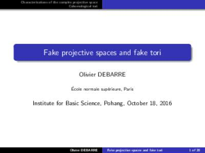 Characterizations of the complex projective space Cohomological tori Fake projective spaces and fake tori Olivier DEBARRE ´