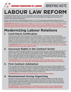 BRIEFING NOTE BRIEFING NOTE LABOUR LAW REFORM As inequality and precarious work are on the rise, joining a union is a key path out of poverty for Ontario workers. Being