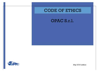 CODE OF ETHICS OPAC S.r.l. May 2018 edition  CONTENTS