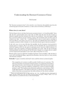 """Understanding the Dormant Commerce Clause Paul Gowder The """"dormant commerce clause"""" is the name for a set of doctrines that prohibit states from discriminating against interstate commerce, or, under some circumstance"""