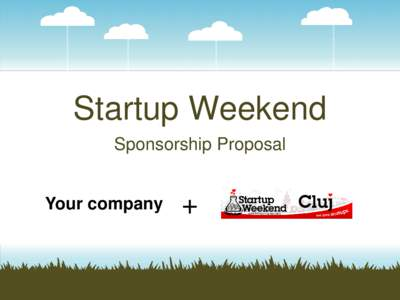 Startup Weekend Sponsorship Proposal Your company +