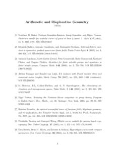Arithmetic and Diophantine Geometry 14Gxx [1] Matthew H. Baker, Enrique Gonz´alez-Jim´enez, Josep Gonz´alez, and Bjorn Poonen, Finiteness results for modular curves of genus at least 2, Amer. J. Math), no.