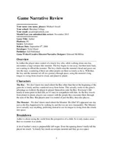 Game Narrative Review ==================== Your name (one name, please): Michael Arcadi Your school: Sheridan College Your email: