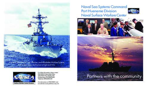Naval Sea Systems Command Port Hueneme Division Naval Surface Warfare Center We are Committed to Safe, Effective, and Affordable Warfare Systems that enable Ships and Sailors to Fight and Win.
