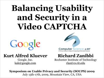 Balancing Usability and Security in a Video CAPTCHA Kurt Alfred Kluever