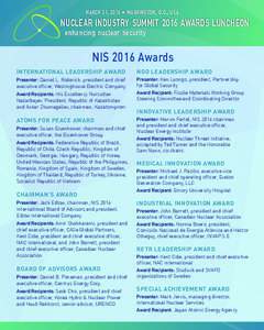 MARCH 31, 2016 • WASHINGTON, D.C., USA  NUCLEAR INDUSTRY SUMMIT 2016 AWARDS LUNCHEON enhancing nuclear security  NIS 2016 Awards