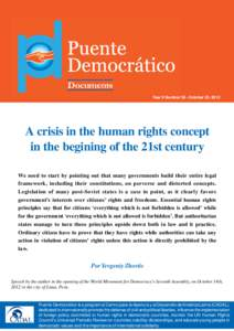 Documents Year X Number 38 - October 23, 2012 A crisis in the human rights concept in the begining of the 21st century We need to start by pointing out that many governments build their entire legal