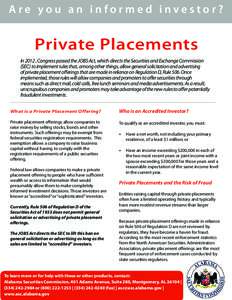 Are you an informed investor?  Private Placements In 2012 , Congress passed the JOBS Act, which directs the Securities and Exchange Commission (SEC) to implement rules that, among other things, allow general solicitation