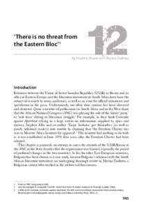'There is no threat from the Eastern Bloc'1 By Vladimir Shubin with Marina Traikova Introduction Relations between the Union of Soviet Socialist Republics (USSR) or Russia and its