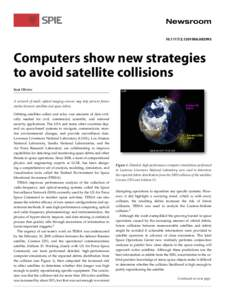 10.1117/2.1201006.002993  Computers show new strategies to avoid satellite collisions Scot Olivier A network of small, optical imaging sensors may help prevent future