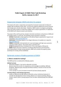 Public Report of ENERI Think-Tank Workshop Berlin, January 13, 2017 Cooperation between ENERI and other EU projects The project will create a cooperative and supportive European Community for Research Integrity (RI) and