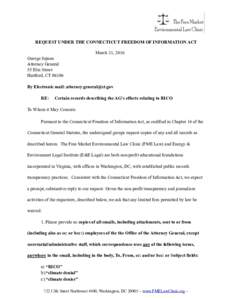 REQUEST UNDER THE CONNECTICUT FREEDOM OF INFORMATION ACT March 31, 2016 George Jepsen Attorney General 55 Elm Street Hartford, CT 06106